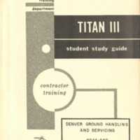 https://win-dev.lib.fit.edu/omeka/dropbox/ScottFrisch/Titan_publications/Titan-III-Denver-Ground-Handling-and-Servicing-Study-Guide.pdf