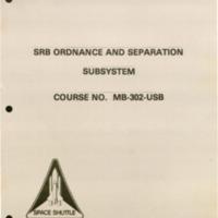 https://win-dev.lib.fit.edu/omeka/dropbox/ScottFrisch/Shuttle_Publications/SRB-Ordanance-and-Separation-Subsystem.pdf